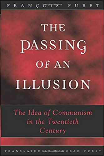 The Passing of an Illusion: The Idea of Communism in the