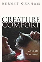 Creature Comforts: Animals That Heal by…