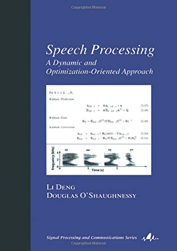 Speech Processing: A Dynamic and Optimization-Oriented Approach (Signal Processing and Communications) (Applications Of Markov Chains In Chemical Engineering)