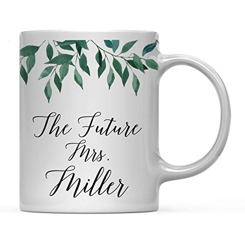 Andaz Press Wedding Party Personalized 11oz. Coffee Mug Gift, The Future Mrs. Miller, Natural Greenery Green Leaves 1-Pack, Custom Name Bridal Shower Present Ideas