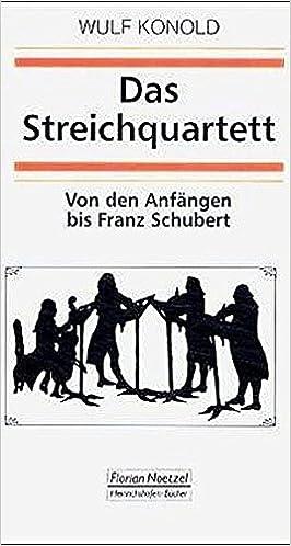 Das Streichquartett: Von den Anfängen bis Franz Schubert