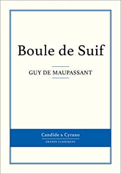 Summary Of A Wedding Gift By Guy De Maupassant : Boule de Suif (French Edition)Kindle edition by Guy de Maupassant ...