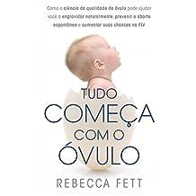 Tudo começa com o óvulo (Portuguese Edition)