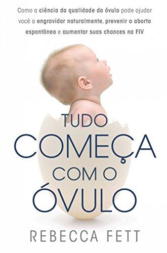 Tudo comea com o vulo (Portuguese Edition)
