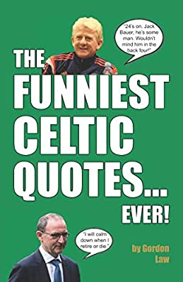 The Funniest Celtic Quotes... Ever!