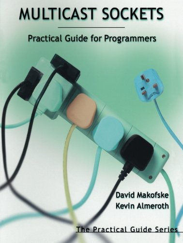 Multicast Sockets: Practical Guide for Programmers (The Practical Guides) by Brand: Morgan Kaufmann