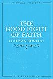 The Good Fight of Faith (Vintage Puritan)