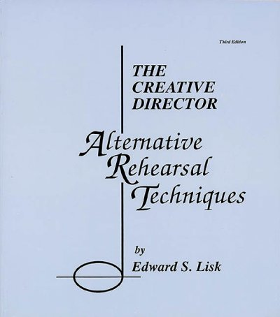 The Creative Director Alternative Rehearsal Techniques: Alternative Rehearsal Techniques