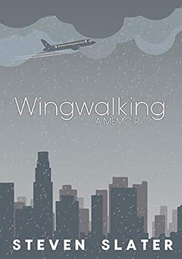 Wingwalking: A Memoir