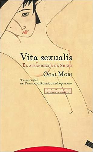 Vita sexualis: El aprendizaje de Shizu de Ogai Mori