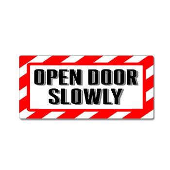 Open door slowly sign alert warning window business sticker