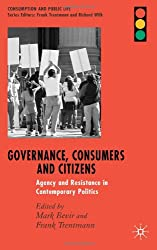 Governance, Consumers and Citizens: Agency and Resistance in Contemporary Politics