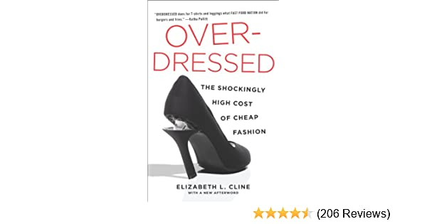 Amazon overdressed the shockingly high cost of cheap fashion amazon overdressed the shockingly high cost of cheap fashion ebook elizabeth l cline kindle store fandeluxe Choice Image