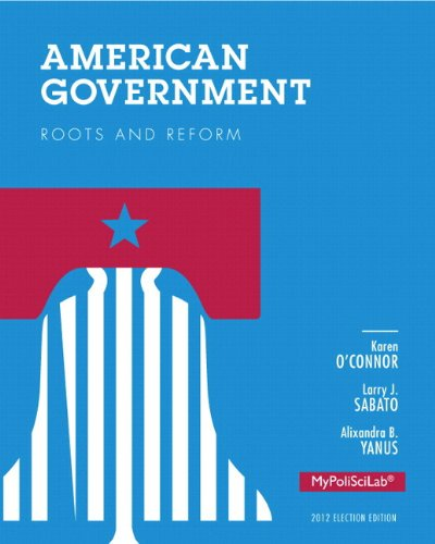 American Government: Roots and Reform, 2012 Election Edition, Books a la Carte Plus NEW MyPoliSciLab with eText --Access Card Package (12th Edition) (American Government Roots And Reform 12th Edition)