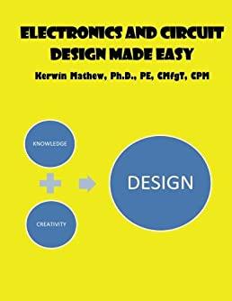 electronics and circuit design made easy kerwin mathewelectronics and circuit design made easy kerwin mathew 9781544050201 amazon com books