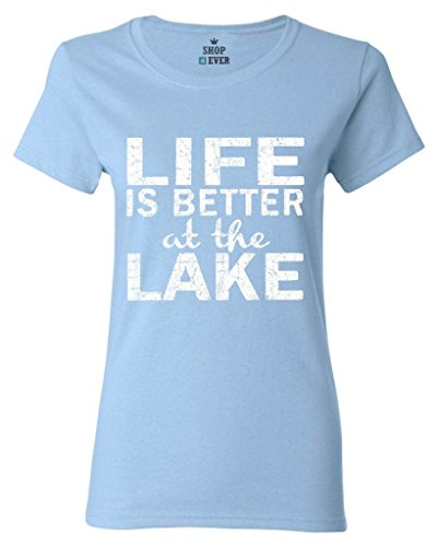 Shop4Ever Life is Better at The Lake Women's T-Shirt Sayings Shirts Large Light Blue0