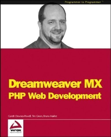 Dreamweaver MX: PHP Web Development (Programmer to Programmer) New Edition by Downes-Powell, Gareth, Green, Tim, Mairlot, Bruno published by John Wiley & Sons (2002)