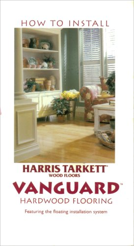 How to Install Harris Tarkett Vanguard Hardwood Flooring