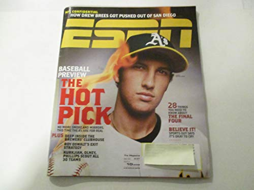APRIL 10, 2006 ESPN MAGAZINE *HOUSTON STREET OF OAKLAND A'S* *THE HOT PICK - NO MORE SMOKE AND MIRRORS.THIS TIME THE A'S ARE FOR REAL* *NFL CONFIDENTIAL-HOW DREW BREES GOT PUSHED OUT OF SAN DIEGO*