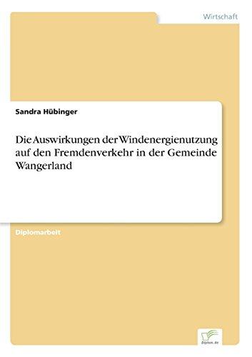 Die Auswirkungen der Windenergienutzung auf den Fremdenverkehr in der Gemeinde Wangerland  [Hübinger, Sandra] (Tapa Blanda)