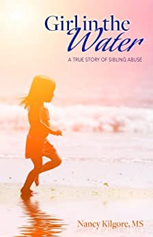 Learn more about the book, Girl in the Water: A True Story of Sibling Abuse