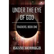 Under the Eye of God: Trackers, Book One