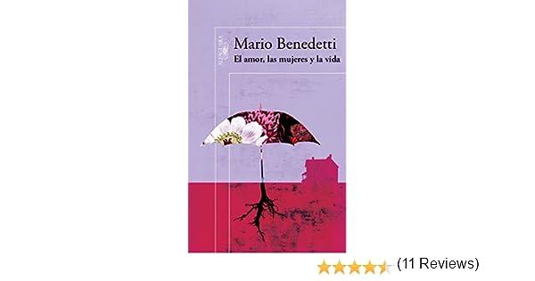 EL AMOR, LAS MUJERES Y LA VIDA (HISPANICA): Amazon.es: MARIO BENEDETTI FARRUGIA: Libros