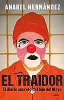El traidor: El diario secreto del hijo del Mayo