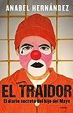 El traidor: El diario secreto del hijo del Mayo (Spanish Edition)