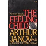 The Feeling Child, Arthur Janov, 0671215841