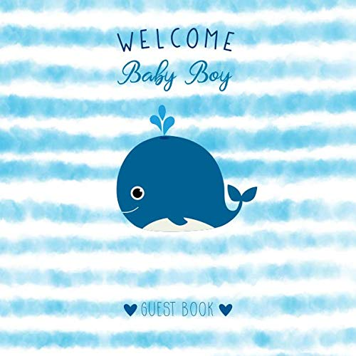 Welcome Baby Boy Guest Book: Cute Whale Baby Shower Sign In Guest Book and Gift Log with Space for Names, Wishes and Advice - Softcover Paperback Nautical Theme Design In Blue And White