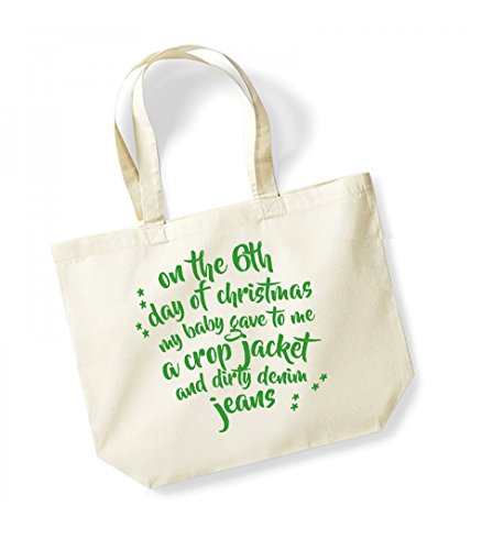 On the 6th Day of Christmas My Baby Gave to Me a Crop Jacket and Dirty Denim Jeans - Large Canvas Fun Slogan Tote Bag Natural/Green