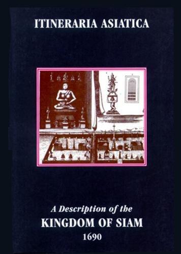 A Description of the Kingdom of Siam 1690 (Itineraria Asiatica: Thailand) PDF