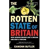 The Rotten State of Britain: Who Is Causing the Crisis and How to Solve Itby Eamonn Butler