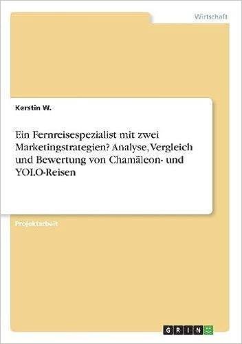 Book Ein Fernreisespezialist mit zwei Marketingstrategien? Analyse, Vergleich und Bewertung von Chamäleon- und YOLO-Reisen
