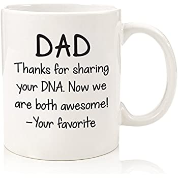 f6d0d8e9 Fathers Day Gifts For Dad - Funny Coffee Mug: Thanks For Sharing Your DNA -