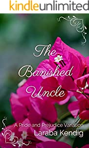 The Banished Uncle: A Pride and Prejudice Variation