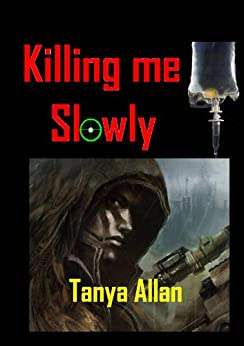 Killing Me Slowly by [Allan, Tanya]