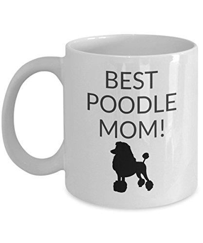 Best Poodle Mom Coffee Cup Standard Poodle Mug (Poodle White Standard)