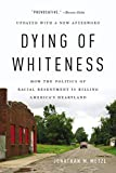 Dying of Whiteness: How the Politics of Racial