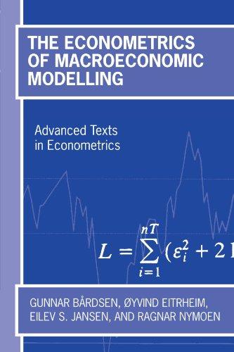 The Econometrics of Macroeconomic Modelling (Advanced Texts in Econometrics)
