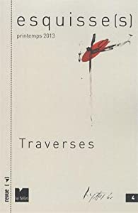 Esquisse(s), N° 4, Printemps 2013 : Traverses par Laurent Nottale