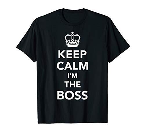 - Keep calm I'm the boss T-Shirt