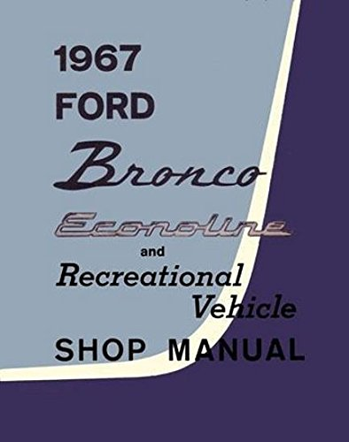 1967 Ford Bronco & Econoline Shop Service Manual OEM