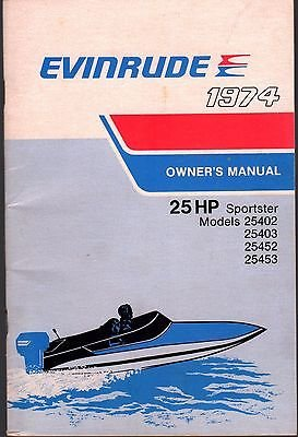 25 Hp Owners Manual (1974 EVINRUDE OUTBOARD MOTOR 25 HP SPORTSTER OWNERS MANUAL (413))