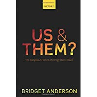 Us and Them?: The Dangerous Politics of Immigration Controls (Clarendon Studies in Criminolo)