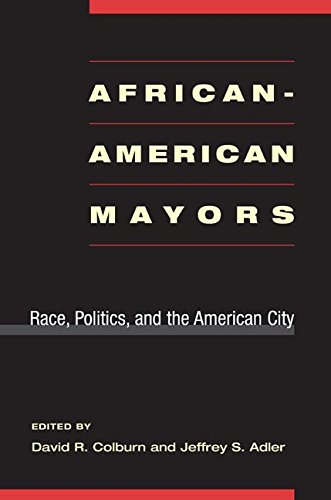 Search : African-American Mayors: Race, Politics, and the American City