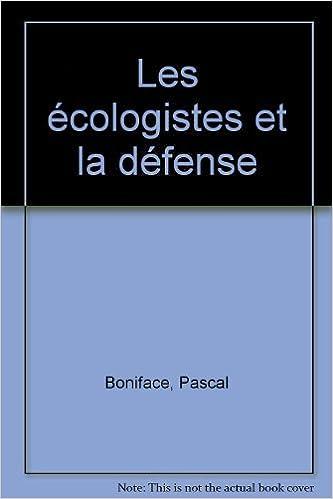 Lire un Les écologistes et la défense epub pdf