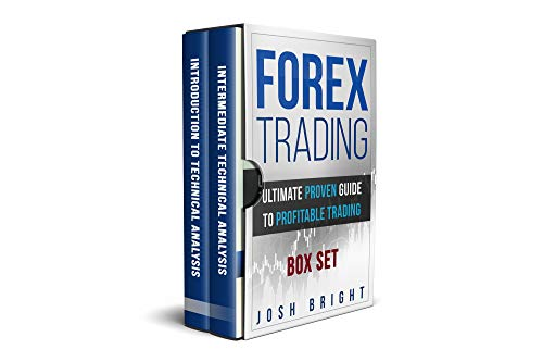 Forex Trading: Ultimate Proven Guide to Profitable Trading: Introduction to Technical Analysis + Intermediate Technical Analysis (Best Forex Trading Robot)