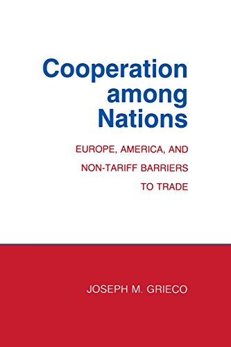 Cooperation among Nations: Europe, America, and Non-tariff Barriers to Trade (Cornell Studies in Political Economy)